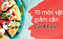 Ơn giời, 75 món ăn vặt giảm cân nhanh nhưng đủ chất cho chế độ Eat Clean đây rồi! (Phần 2)