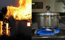 Không muốn nhà cháy trụi thì dùng bếp gas phải thuộc lòng 8 nguyên tắc sống còn