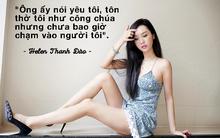 Helen Thanh Đào nói dối về xuất thân và tiết lộ cuộc hôn nhân 18 năm không tình dục; Dương Triệu Vũ thừa nhận yêu