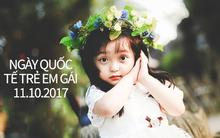 Ngày Quốc tế Trẻ em gái 11/10: 17 lý do nói lên rằng sinh con gái là điều tuyệt vời nhất thế giới!