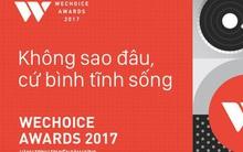 WeChoice Awards 2017 - Người đánh thức cảm hứng trong bạn là ai?
