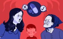 Mẹ chồng lén cho con trai 3 tuổi uống kháng sinh người lớn, tôi điên tiết đến mức mất kiểm soát liệu có quá đáng không?