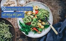 Làm sao để ăn nhiều mà không béo? Và đây là câu trả lời của 10 hot blogger nổi tiếng về ẩm thực Eat Clean