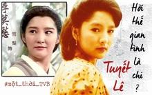 """""""Lý Mạc Sầu"""" Tuyết Lê: Nỗi đau bị đàn ông ruồng bỏ trở thành ma nữ hận tình kinh điển nhất màn ảnh TVB"""
