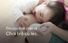 Chỉ cần 5 giây mỗi ngày để trở thành bố mẹ tuyệt vời trong mắt con