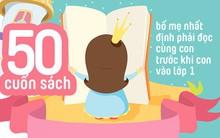 50 cuốn sách bố mẹ nhất định phải đọc cùng con trước khi con vào lớp 1