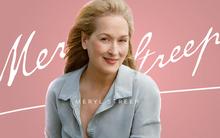 Meryl Streep: Từ khi sinh ra chỉ toàn bước đi trên hoa hồng, hạnh phúc, thành công hết phần thiên hạ