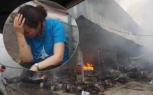 Tiểu thương khóc ròng vì thiệt hại 2 ki-ốt gian hàng quần áo trẻ em trong vụ cháy lớn ở Hà Nội