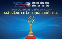 Tân Á Đại Thành được vinh danh giải Vàng Chất lượng Quốc gia