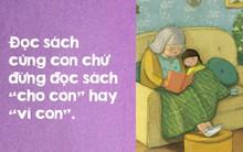 Để não trẻ được kích hoạt tối đa khi đọc sách, đây là những điều bố mẹ nên làm