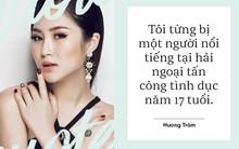 Hương Tràm tiết lộ bị tấn công tình dục năm 17 tuổi; Nhã Phương không sống hạnh phúc trên nỗi đau người khác