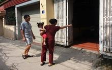 Vụ bé 4 tuổi mất tích ở Hà Nội: Hàng xóm trình báo nghi vấn bắt cóc hụt bé 20 tháng tuổi trước đó