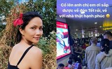 Giống như bao người khác, Hoa hậu H'Hen Niê cũng không thoát khỏi cảnh chờ đợi vật vã để về quê ăn Tết