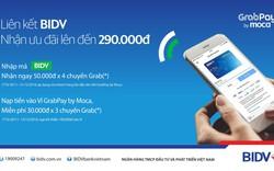 Nhận ngay mã giảm 50.000 đồng cho khách hàng BIDV lần đầu dùng Grabpay by Moca