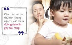 Nguy cơ sâu răng ở trẻ không chỉ có trong đồ ngọt mà tiềm ẩn cả trong những món ăn lành mạnh