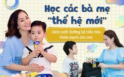 """Học các bà mẹ """"thế hệ mới"""" cách nuôi dưỡng hệ tiêu hóa khỏe mạnh cho con"""