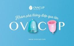 Cốc  nguyệt san Ovacup - Lý do hàng triệu phụ nữ tin dùng sản phẩm