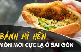 Bánh mì hến - món mới cực lạ ở Sài Gòn