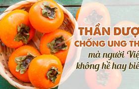 Thần dược chống ung thư mà người Việt không hay biết