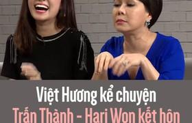 Trấn Thành Hari Won kết hôn nhờ cãi lộn xuyên quốc gia