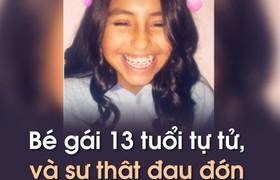 Bé gái 13 tuổi tự tử, và sự thật đau đớn sau lá thư tuyệt mệnh