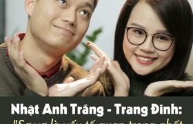 Nhật Anh Trắng và Trang Đinh: Sợ vợ thì gia đình mới hạnh phúc