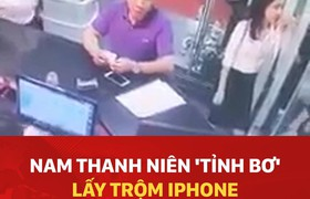 """Nam thanh niên """"tỉnh bơ"""" lấy trộm iPhone của khách hàng để quên"""