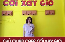 Chủ quán cafe Cối xay gió: 'Mình không đạo ý tưởng'