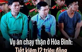 Vụ án chạy thận ở Hòa Bình: Tiết kiệm 12 triệu đồng dẫn đến 8 người chết?
