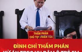 Đình chỉ thẩm phán xử án treo vụ dâm ô trẻ em ở Vũng Tàu
