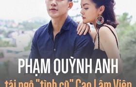 """Phạm Quỳnh Anh tái ngộ """"tình cũ"""" Cao Lâm Viên trong MV trở lại"""
