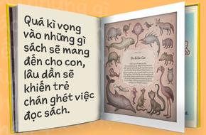 Đừng nghĩ đọc sách cho con để dạy dỗ bé, không cẩn thận là sai lầm đấy!