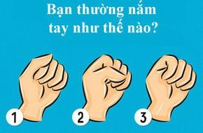Cách nắm tay cũng tiết lộ tính cách của bạn