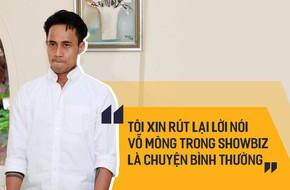 Phạm Anh Khoa: Tôi xin rút lại lời nói vỗ mông trong showbiz là chuyện bình thường