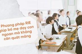 RIE - Phương pháp dạy con không cần quát tháo, la mắng mà trẻ vẫn nghe lời