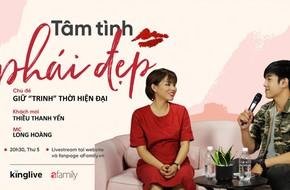 LIVESTREAM Tâm tình phái đẹp: Chữ 'trinh' thời hiện đại