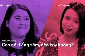 """""""Để con nổi tiếng sớm, nên hay không?"""" - Talkshow bùng nổ nhiều tranh cãi giữa Thùy Minh & Liên Trịnh"""