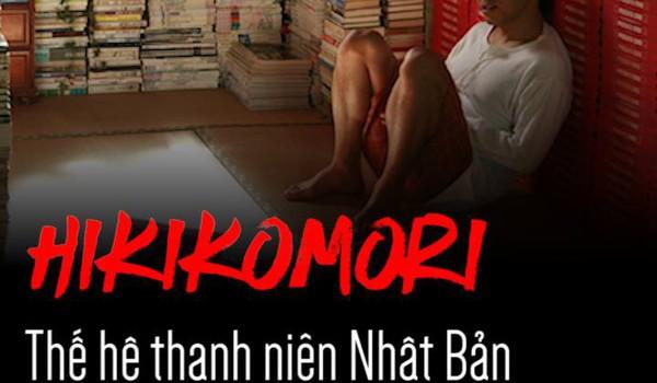 Hikikomori: Thế hệ thanh niên Nhật Bản 10 năm không bước ra khỏi phòng