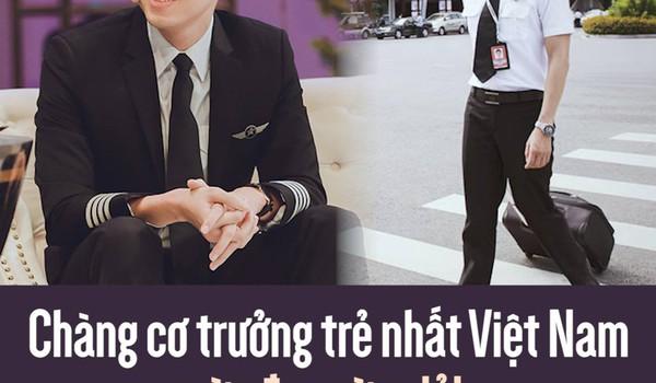 Chàng cơ trưởng trẻ nhất Việt Nam vừa đẹp vừa giỏi từng là thầy của người nước ngoài