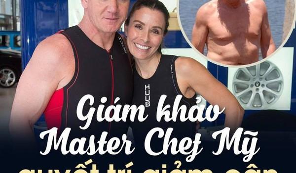 Giám khảo Master Chef Mỹ quyết trí giảm cân vì sợ mất vợ