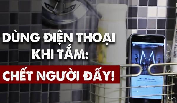 Dùng điện thoại khi tắm: Chết người đấy!