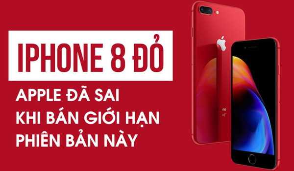 iPhone 8 đỏ - Apple đã sai khi bán giới hạn phiên bản này