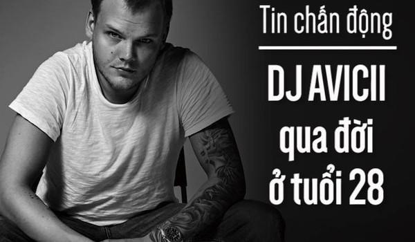 Tin chấn động: DJ Avicii qua đời ở tuổi 28