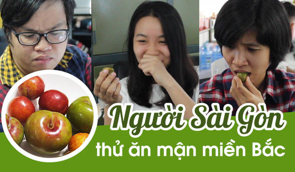 Người Sài Gòn thử ăn mận miền Bắc