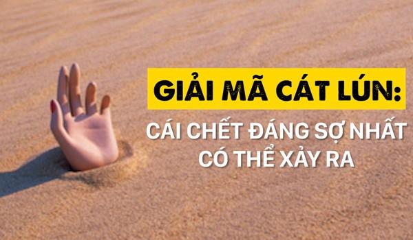Giải mã cát lún: cái chết đáng sợ nhất có thể xảy ra