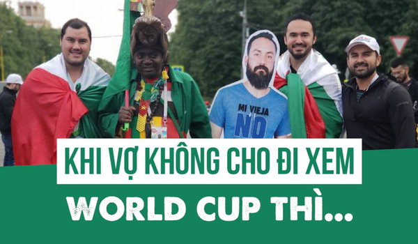 Khi vợ không cho đi xem World Cup thì...