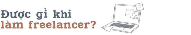 Đừng tưởng tự do là thích, cơm áo không đùa với người làm freelancer - Ảnh 6.