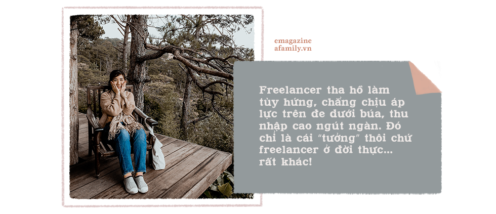 Đừng tưởng tự do là thích, cơm áo không đùa với người làm freelancer - Ảnh 9.