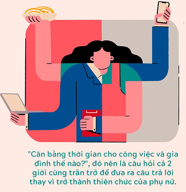 """Tiêu chuẩn kép """"giỏi việc nước, đảm việc nhà"""" và gánh nặng cân bằng công việc - gia đình của phụ nữ Việt - Ảnh 7."""