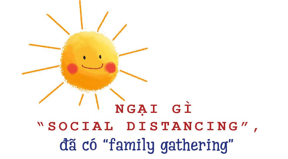 Social distancing đã tạo nên family gathering như thế nào thời Covid? - Ảnh 1.